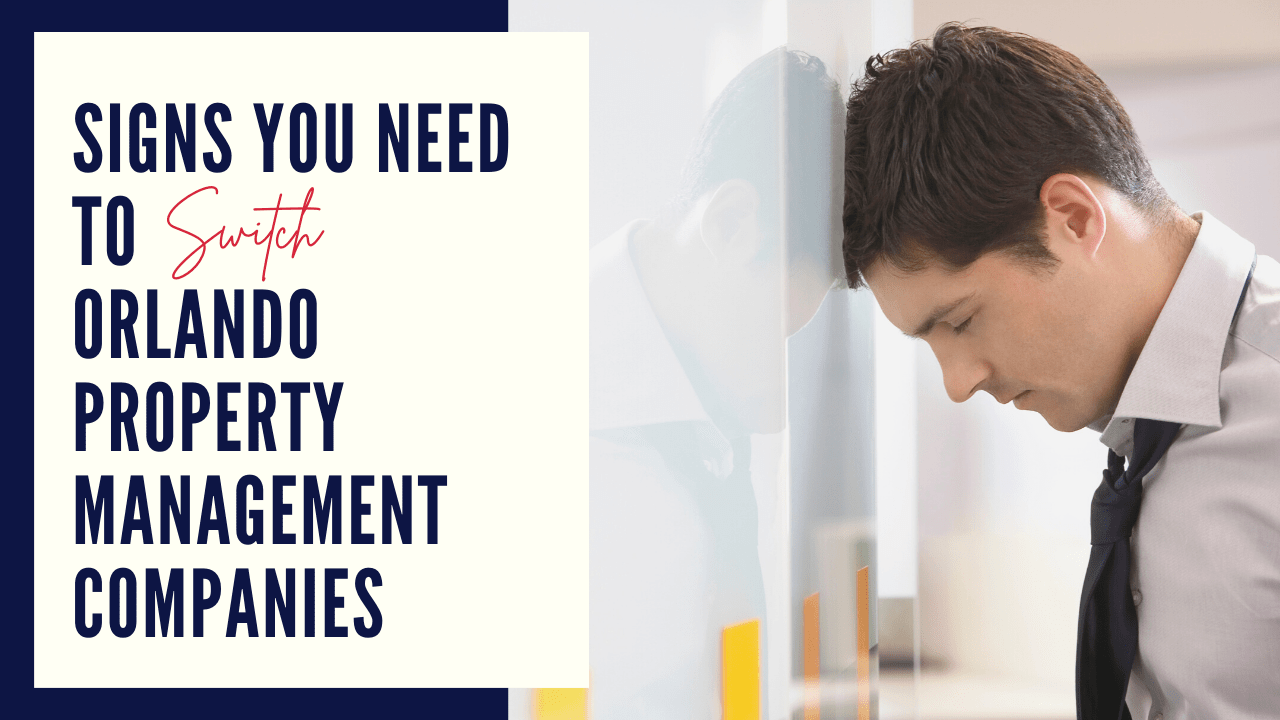 Signs You Need to Switch Orlando Property Management Companies