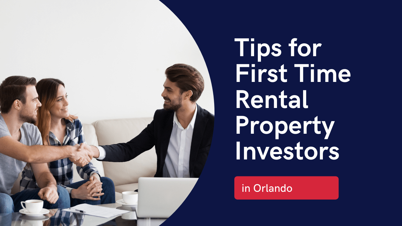 Tips for First Time Rental Property Investors in Orlando